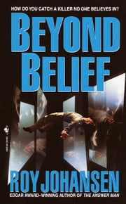 Beyond Belief ebook by Roy Johansen