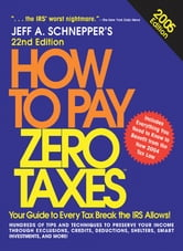 How to Pay Zero Taxes, 2005 ebook by Jeff A. Schnepper
