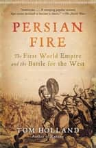 Persian Fire ebook by Tom Holland