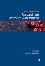 SAGE Handbook of Research on Classroom Assessment - SAGE Publications ebook by James H. McMillan