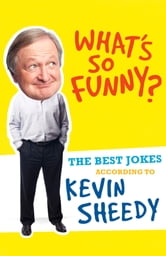 What's So Funny? ebook by Kevin Sheedy