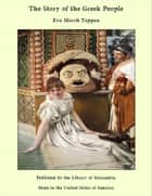 The Story of the Greek People ebook by Eva March Tappan