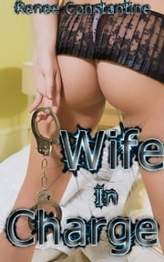 Wife In Charge ebook by Renee Constantine