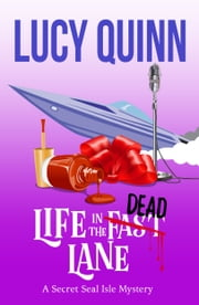 Life in the Dead Lane ebook by Lucy Quinn