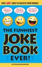 The Funniest Joke Book Ever! ebook by Bathroom Readers' Institute