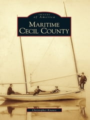 Maritime Cecil County ebook by Christopher Knauss