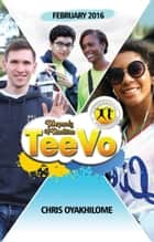 Rhapsody of Realities TeeVo February 2016 Edition ebook by Pastor Chris Oyakhilome PhD