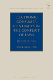 Electronic Consumer Contracts in the Conflict of Laws, ebook by Zheng Sophia Tang