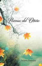 Poemas Del Otoño ebook by Jayanta Banerjee