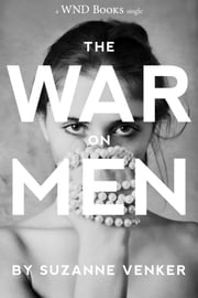 The War On Men ebook by Suzanne Venker