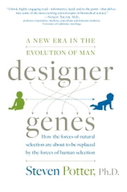 Designer Genes - A New Era in the Evolution of Man ebook by Steven Potter