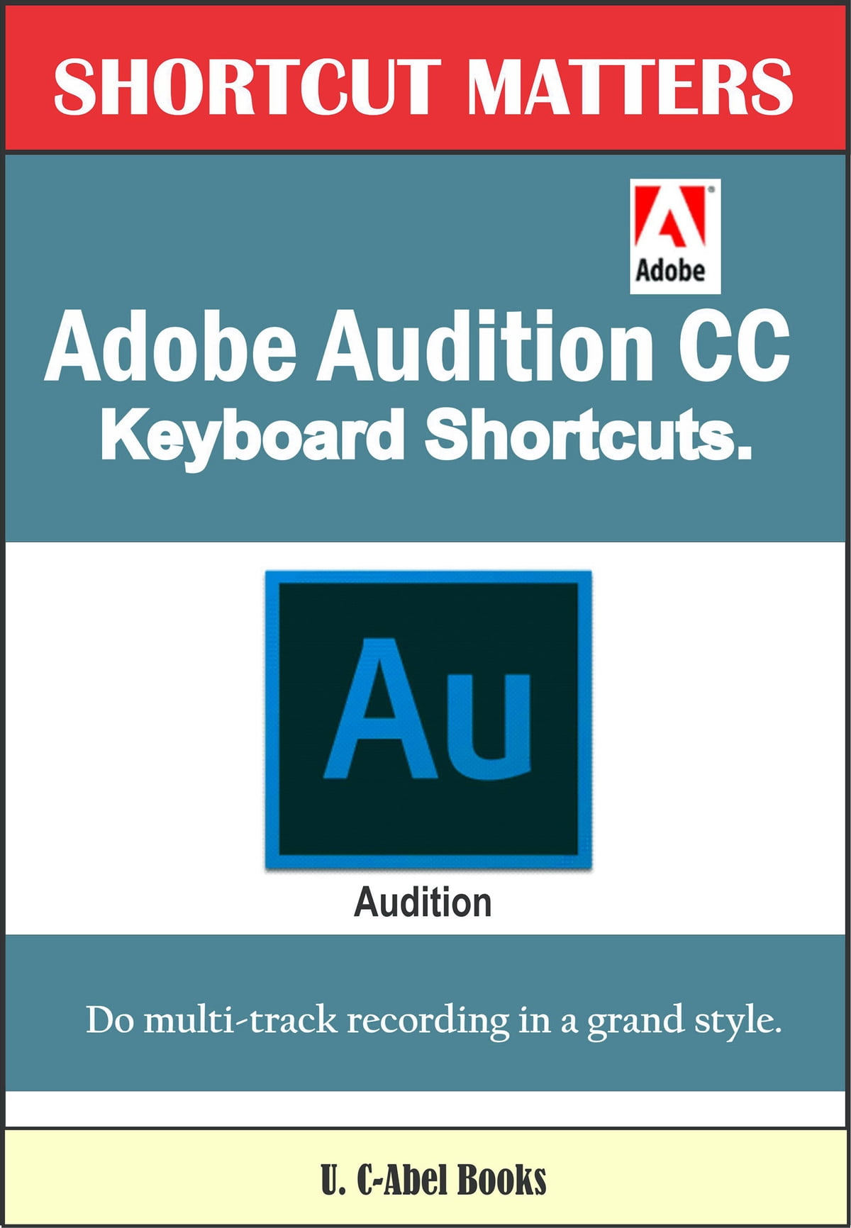 Adobe Audition CC Keyboard Shortcuts  ebook by U  C-Abel Books - Rakuten  Kobo