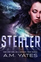 Stealer ebook by A.M. Yates
