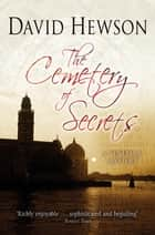 The Cemetery of Secrets ebook by David Hewson