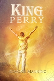 King Perry ebook by Edmond Manning