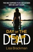 Day of the Dead ebook by Lisa Brackman