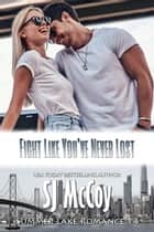 Fight Like You've Never Lost ebook by SJ McCoy