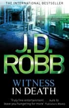Witness In Death ebook by J. D. Robb