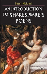 An Introduction to Shakespeare's Poems ebook by Peter Hyland