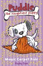 Puddle the Naughtiest Puppy: Magic Carpet Ride - Book 1 eBook by Ladybird