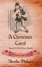 A Christmas Carol ebook by Workman Family Classics, Charles Dickens