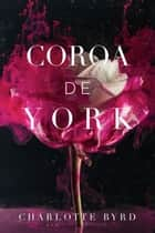 Coroa de York ebook by Charlotte Byrd