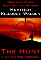 The Hunt ebook by Heather Killough-Walden