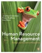 Human Resource Management - Strategic and International Perspectives ebook by Jonathan Crawshaw, Pawan Budhwar, Ann Davis