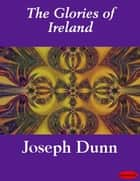 The Glories of Ireland ebook by Joseph Dunn