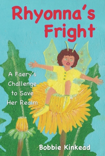 Rhyonna's Fright, A Faery's Challenge to Save Her Realm ebook by Bobbie Kinkead