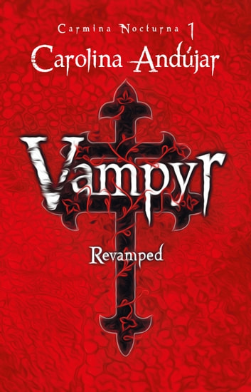 Vampyr. Revamped - Carmina nocturna 1 ebook by Carolina Andújar