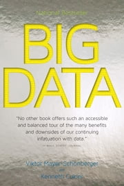 Big Data - A Revolution That Will Transform How We Live, Work, and Think ebook by Viktor Mayer-Schonberger, Kenneth Cukier