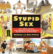 Stupid Sex ebook by Ross Petras,Kathryn Petras