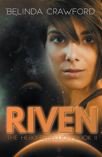 Riven (The Hero Rebellion Book Two) ebook by Belinda Crawford