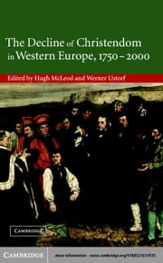 The Decline of Christendom in Western Europe, 1750-2000 ebook by McLeod, Hugh