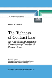 The Richness of Contract Law - An Analysis and Critique of Contemporary Theories of Contract Law ebook by R.A. Hillman