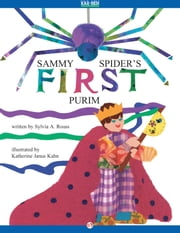 Sammy Spider's First Purim - Read-Aloud Edition ebook by Sylvia A Rouss