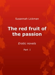 The red fruit of the passion ebook by Susannah Lickman
