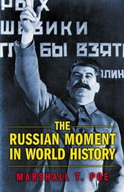 The Russian Moment in World History ebook by Marshall T. Poe