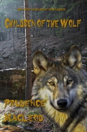 Children of the Wolf - Children of the Wild, #2 ebook by Prudence Macleod
