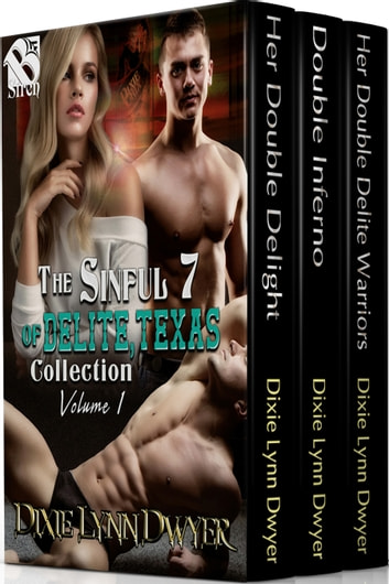 The Sinful 7 of Delite, Texas Collection, Volume 1 ebook by Dixie Lynn Dwyer