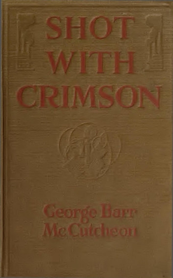 Shot With Crimson ebook by George Barr McCutcheon