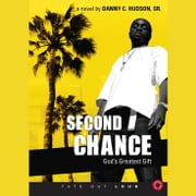 Second Chance - God's Greatest Gift audiobook by Danny C. Hudson Sr.