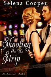 Shooting on the Strip - Book 2 ebook by Selena Cooper