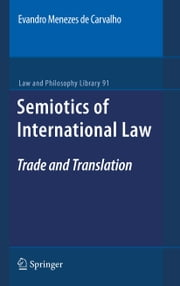 Semiotics of International Law - Trade and Translation ebook by Evandro Menezes de Carvalho