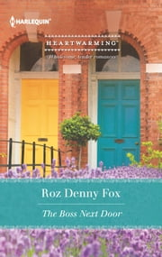 The Boss Next Door ebook by Roz Denny Fox