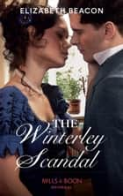 The Winterley Scandal (Mills & Boon Historical) (A Year of Scandal, Book 5) ebook by Elizabeth Beacon