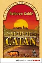 Die Siedler von Catan ebook by Rebecca Gablé