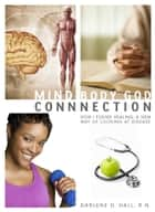 Mind - Body - God Connection ebook by Darlene Hall