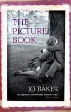 The Picture Book ebook by Jo Baker